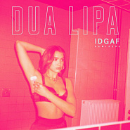 Dua Lipa - IDGAF (Remixes II) Noten für Piano