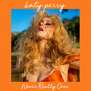 Katy Perry - Never Really Over Noten für Piano