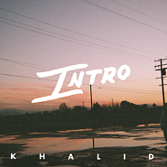 Khalid - Intro Noten für Piano