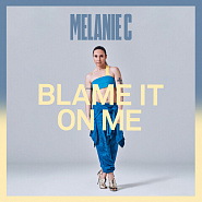 Melanie C - Blame It On Me Noten für Piano