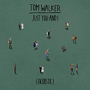Tom Walker - Just You and I Noten für Piano