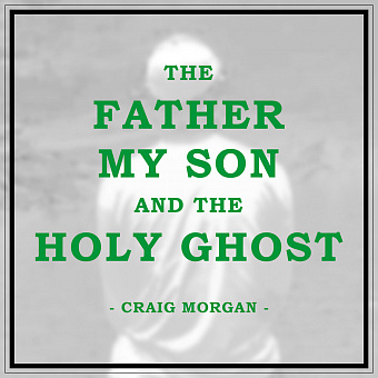 Craig Morgan - The Father, My Son, And the Holy Ghost Noten für Piano