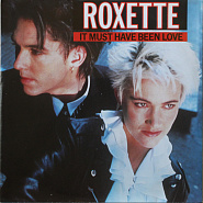 Roxette - It Must Have Been Love Noten für Piano