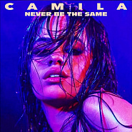 Camila Cabello - Never Be the Same Noten für Piano