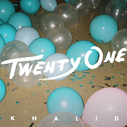 Khalid - Twenty One Noten für Piano