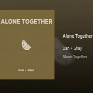 Dan + Shay - Alone Together Noten für Piano