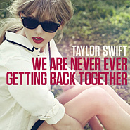 Taylor Swift - We Are Never Ever Getting Back Together Noten für Piano