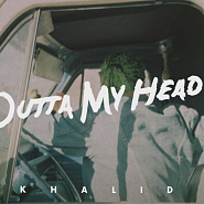 Khalid usw. - Outta My Head Noten für Piano