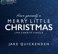 Jake Quickenden - Have Yourself a Merry Little Christmas Noten für Piano