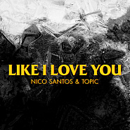 Nico Santos usw. - Like I Love You Noten für Piano