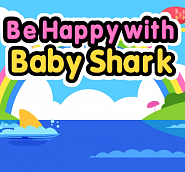 Pinkfong - Be Happy With Baby Shark Noten für Piano