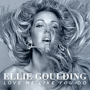 Ellie Goulding - Love Me Like You Do Noten für Piano