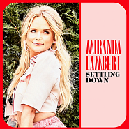 Miranda Lambert - Settling Down Noten für Piano