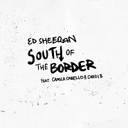 Ed Sheeran usw. - South of the Border Noten für Piano