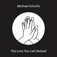 Michael Schulte - The Love You Left Behind Noten für Piano