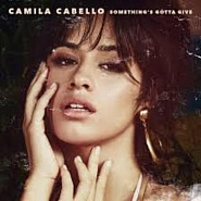 Camila Cabello - Something's Gotta Give Noten für Piano