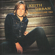 Keith Urban - Somebody Like You Noten für Piano