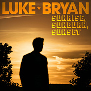 Luke Bryan - Sunrise, Sunburn, Sunset Noten für Piano