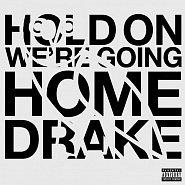 Drake usw. - Hold On, We're Going Home Noten für Piano
