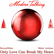 Modern Talking - Only Love Can Break My Heart Noten für Piano