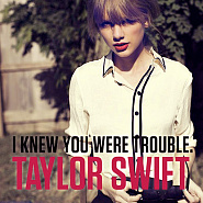 Taylor Swift - I Knew You Were Trouble Noten für Piano