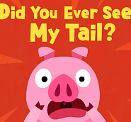 Pinkfong - Did You Ever See My Tail? Noten für Piano