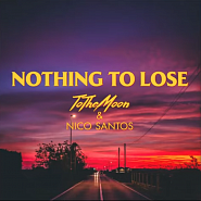 ToTheMoon usw. - Nothing To Lose Noten für Piano