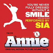 Sia - You're Never Fully Dressed Without a Smile (from Annie) Noten für Piano