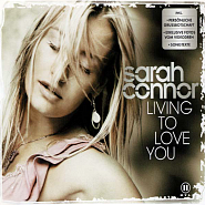 Sarah Connor - Living to Love You Noten für Piano