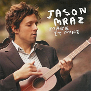 Jason Mraz - Make It Mine Noten für Piano