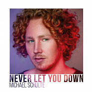 Michael Schulte - Never Let You Down Noten für Piano