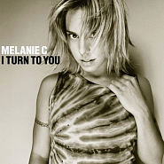 Melanie C - I Turn To You Noten für Piano