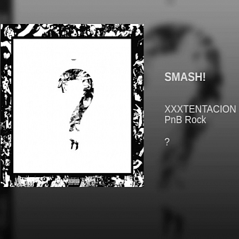 XXXTentacion, PnB Rock - SMASH! Noten für Piano