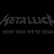 Metallica - Now That We're Dead Noten für Piano