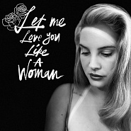 Lana Del Rey - Let Me Love You Like a Woman Noten für Piano